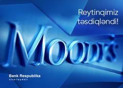 """Moody's """"Bank Respublika""""nın stresə davamlılığını qeyd edib"""
