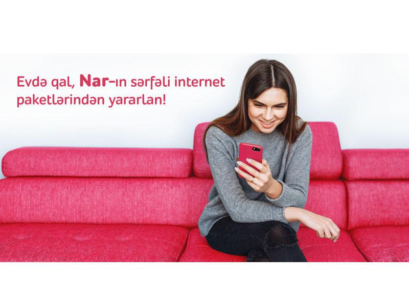 """""""Evdə qal, """"Nar""""ın sərfəli internet paketlərindən yararlan!"""""""