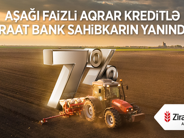 Ziraat Bankdan Kənd Təsərrüfatına Dəstək Krediti!