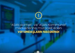 """""""ASAN xidmət"""" və """"ASAN Kommunal"""" mərkəzlərinin fəaliyyəti məhdudlaşdırılır"""