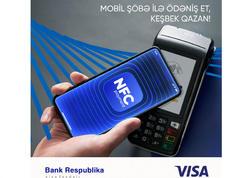 """Bank Respublika və VISA """"NFC ilə ödə, keşbek qazan"""" kampaniyasını elan edir"""