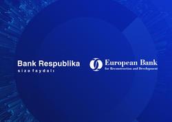 Bank Respublika və EBRD əməkdaşlığını gücləndirir