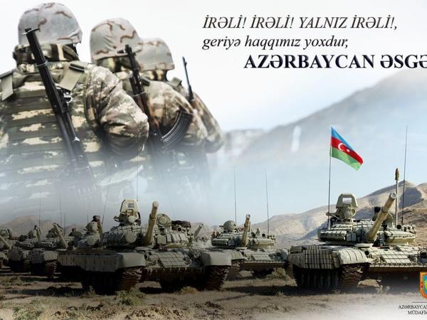 İrəli, irəli, yalnız irəli! Geriyə haqqımız yoxdur, Azərbaycan əsgəri!
