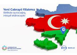 Azərbaycan Beynəlxalq Bankı Cəbrayılda filial açmaq qərarını elan etdi