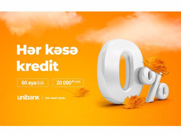 Unibank hər kəs üçün 0% komissiyalı onlayn kredit kampaniyası keçirir