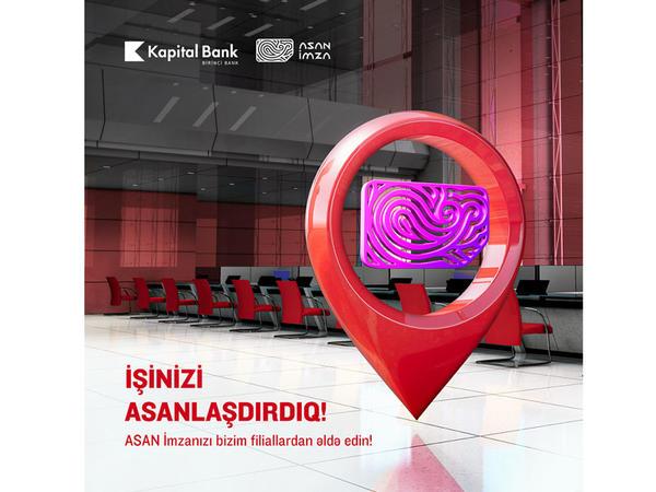 "Kapital Bank filiallarında ""ASAN İmza"" almaq mümkün oldu"