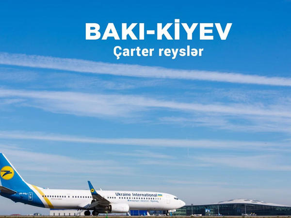Bakı-Kiyev çarter reysləri açılır