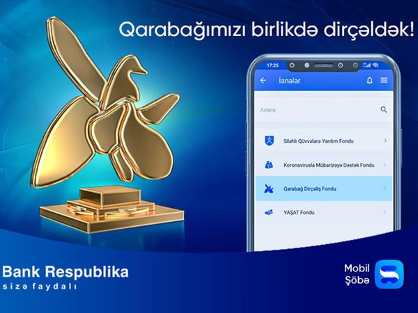 """Bank Respublika Mobil Şöbə ilə """"Qarabağ Dirçəliş Fondu""""na ianə etmək imkanını yaratdı"""