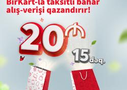 BirKart sahibləri taksit əməliyyatından 20 AZN hədiyyə qazanacaqlar