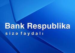 Bank Respublika birinci rübdə uğurlu maliyyə nəticələri nümayiş etdirib