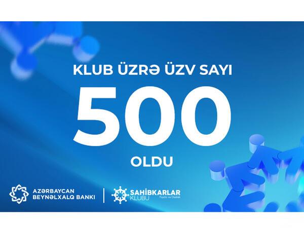Sahibkarlar Klubu üzvlərinin sayı 500-ə çatdı