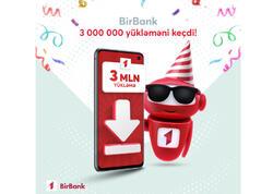BirBank-ın yükləmə sayı 3 milyonu keçdi