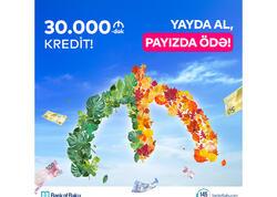 """Bank of Baku-dan 30.000 AZN-dək Kredit: <span class=""""color_red"""">YAYDA AL, PAYIZDA ÖDƏ!</span>"""