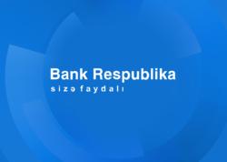 """İlin birinci yarısında """"Bank Respublika bütün maliyyə göstəricilərində artım nümayiş etdirib - FOTO"""