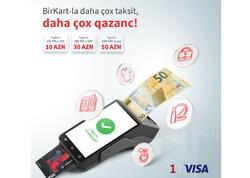 BirKart-la taksitli alış-veriş 50 AZN-dək vəsait qazandırır