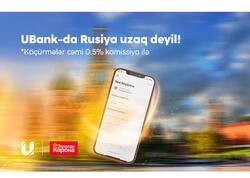 Unibankın mobil əlavəsi ilə Rusiyaya pul köçürmək ikiqat sərfəli olub