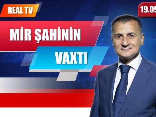 Mir Şahinin vaxtı - VİDEO