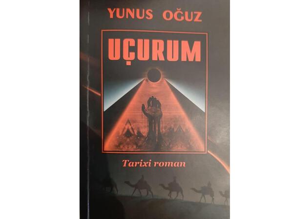 """Yunus Oğuzun """"Uçurum"""" tarixi romanı çapdan çıxdı"""