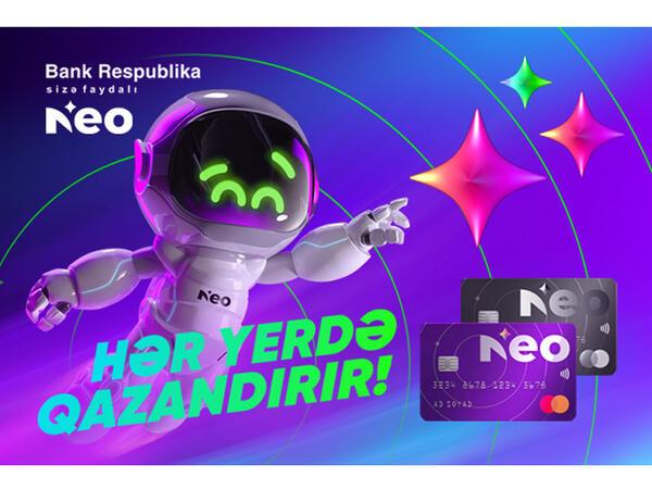 """Bank Respublika bir çox üstünlüklərə malik yeni """"NeoKart""""ı müştərilərə təqdim etdi!"""