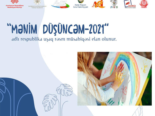 """""""Mənim  düşüncəm-2021"""" adlı respublika uşaq rəsm müsabiqəsi başa çatdı"""